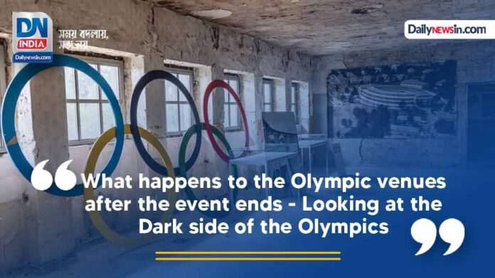 What happens to the Olympic venues after the event ends - Looking at the Dark side of the Olympics